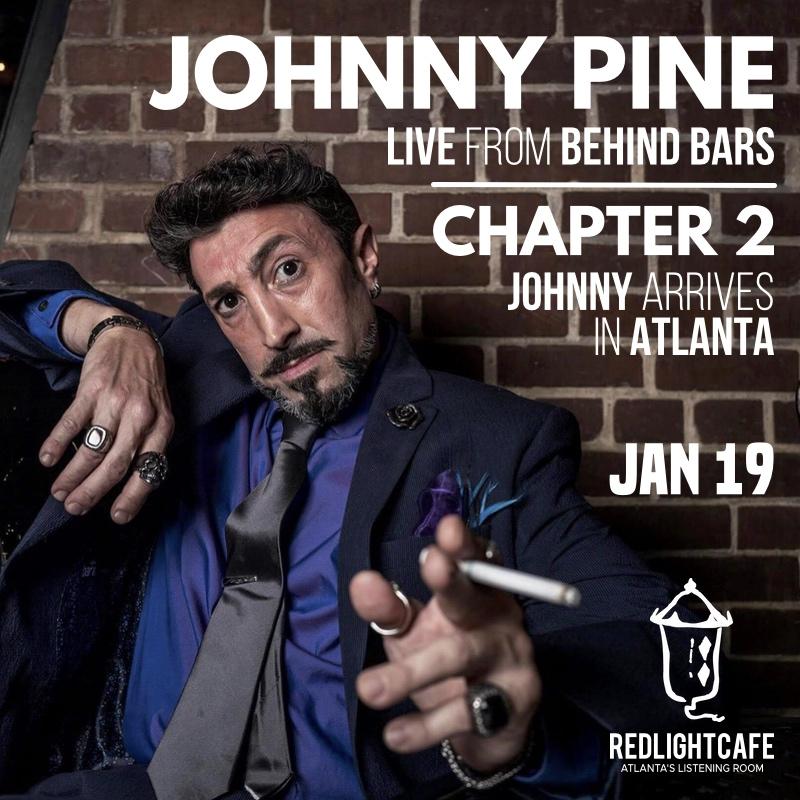 Johnny Pine LIVE From Behind Bars | Chapter 2: Johnny Arrives in Atlanta — January 19, 2019 — Red Light Café, Atlanta, GA