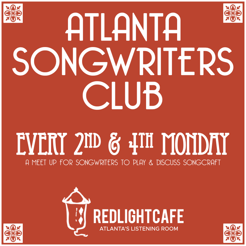 Atlanta Songwriters Club Meet Up — January 28, 2019 — Red Light Café, Atlanta, GA