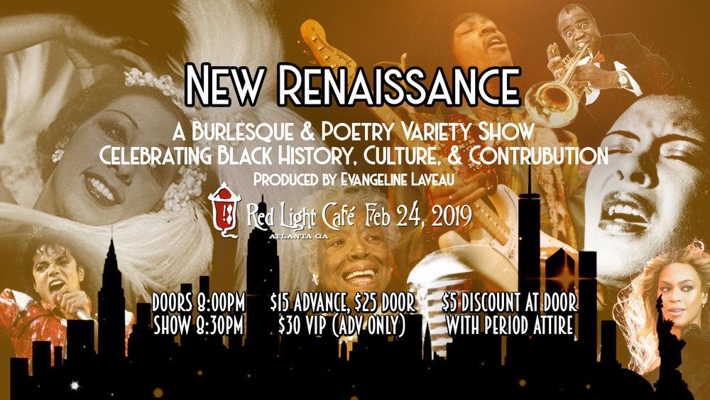 New Renaissance: A Burlesque & Poetry Variety Show Celebrating Black Culture & History — February 24, 2019 — Red Light Café, Atlanta, GA