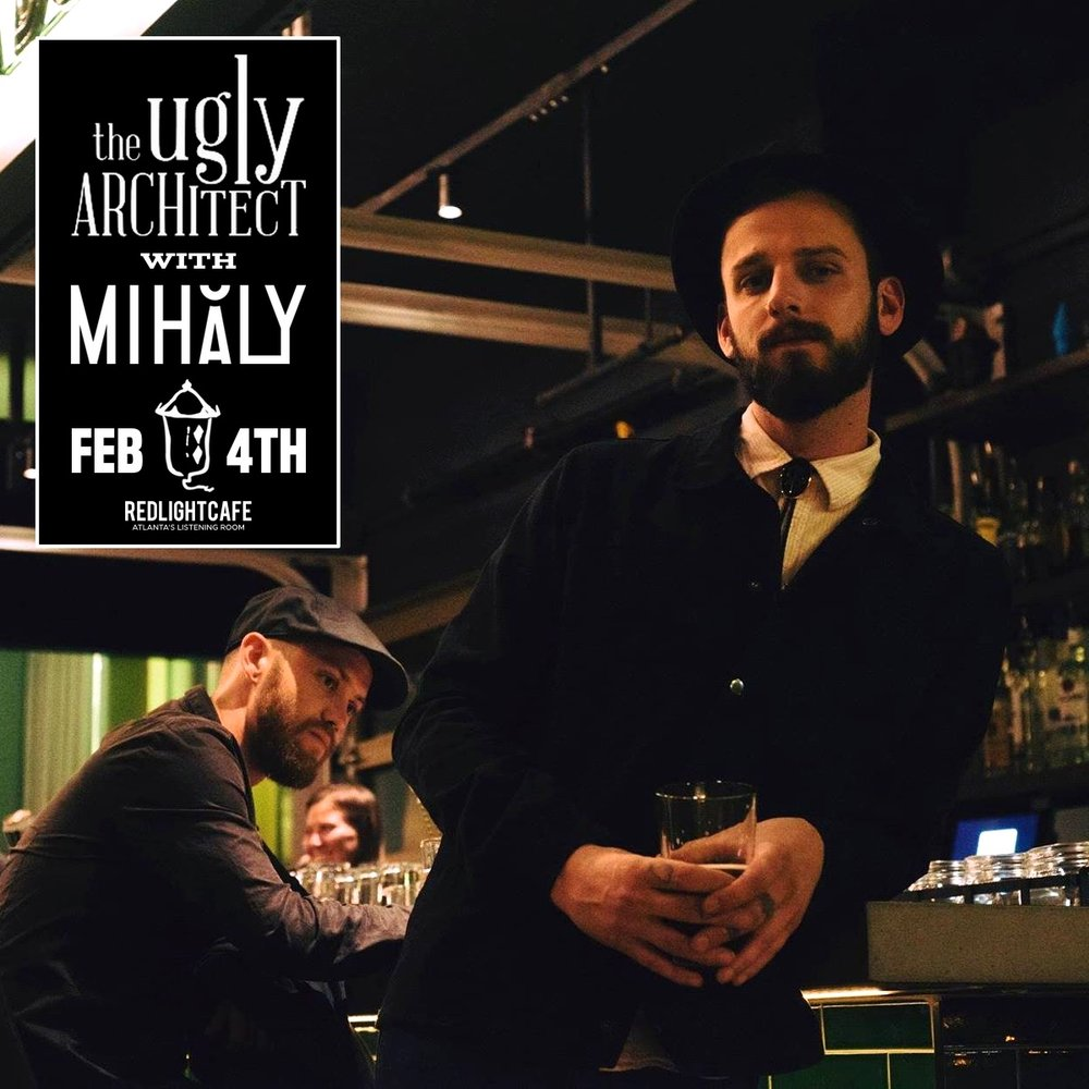 The Ugly Architect w/ Mihaly + special guests — February 4, 2019 — Red Light Café, Atlanta, GA