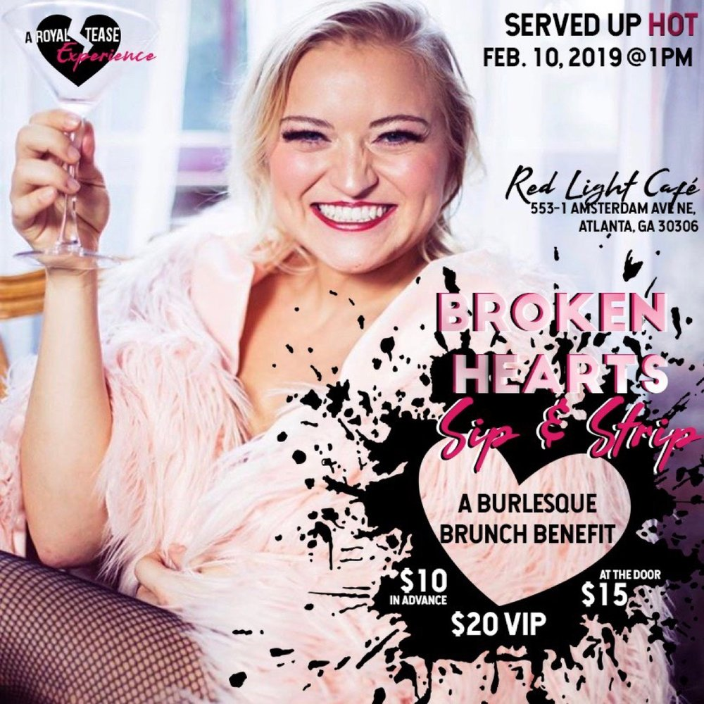 Broken Hearts Sip and Strip: A Burlesque Brunch Benefit — February 10, 2019 — Red Light Café, Atlanta, GA