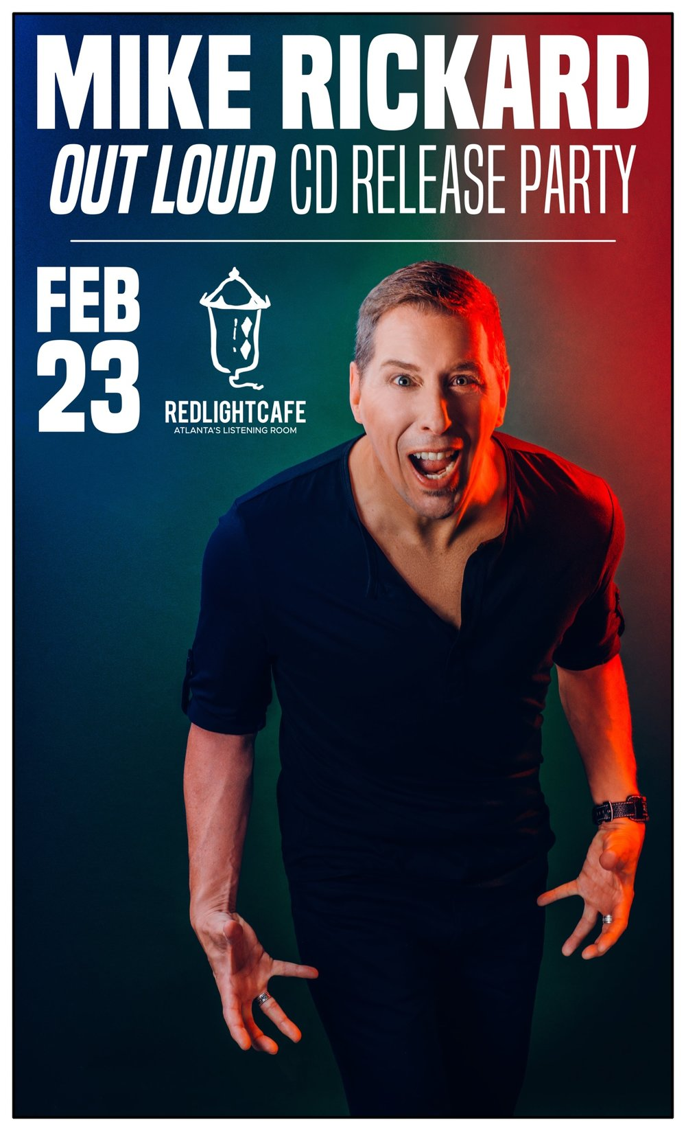 Mike Rickard: 'Out Loud' CD Release Party — February 23, 2019 — Red Light Café, Atlanta, GA