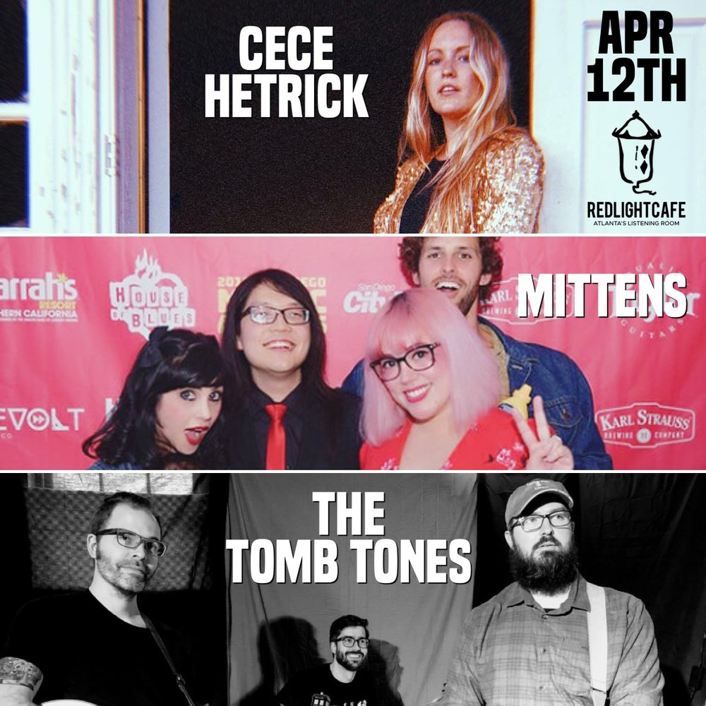 CeCe Hetrick + Mittens + The Tomb Tones — April 12, 2019 — Red Light Café, Atlanta, GA