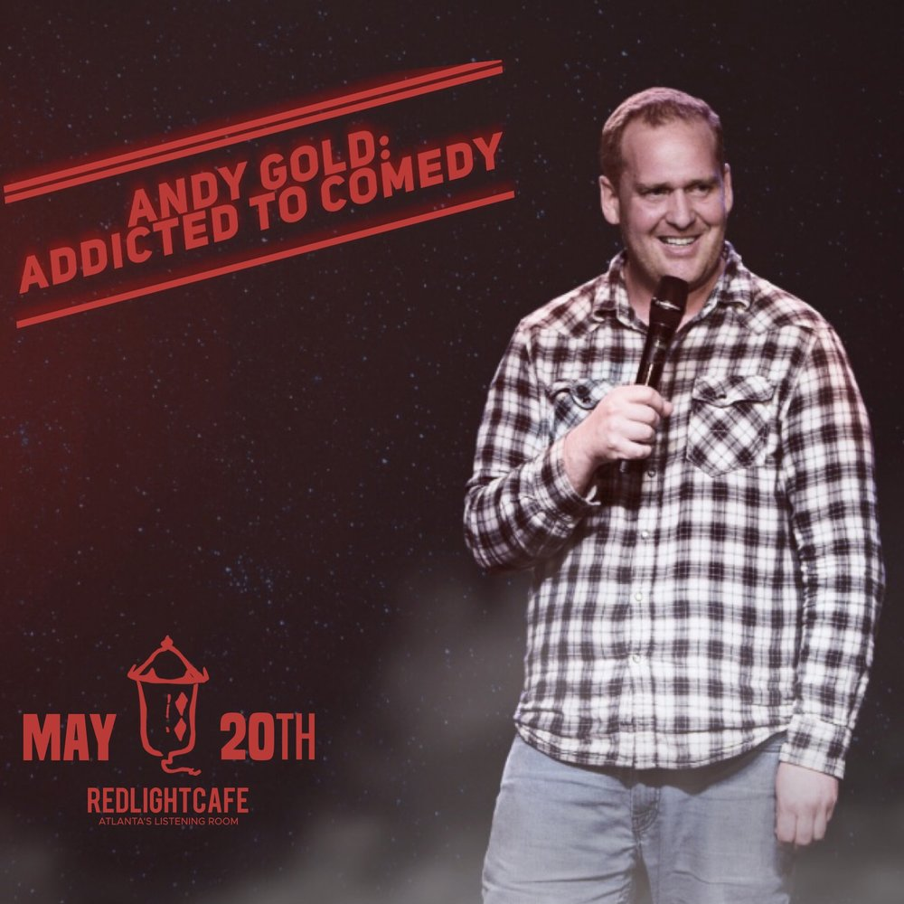 Andy Gold: Addicted to Comedy — May 20, 2019 — Red Light Café, Atlanta, GA