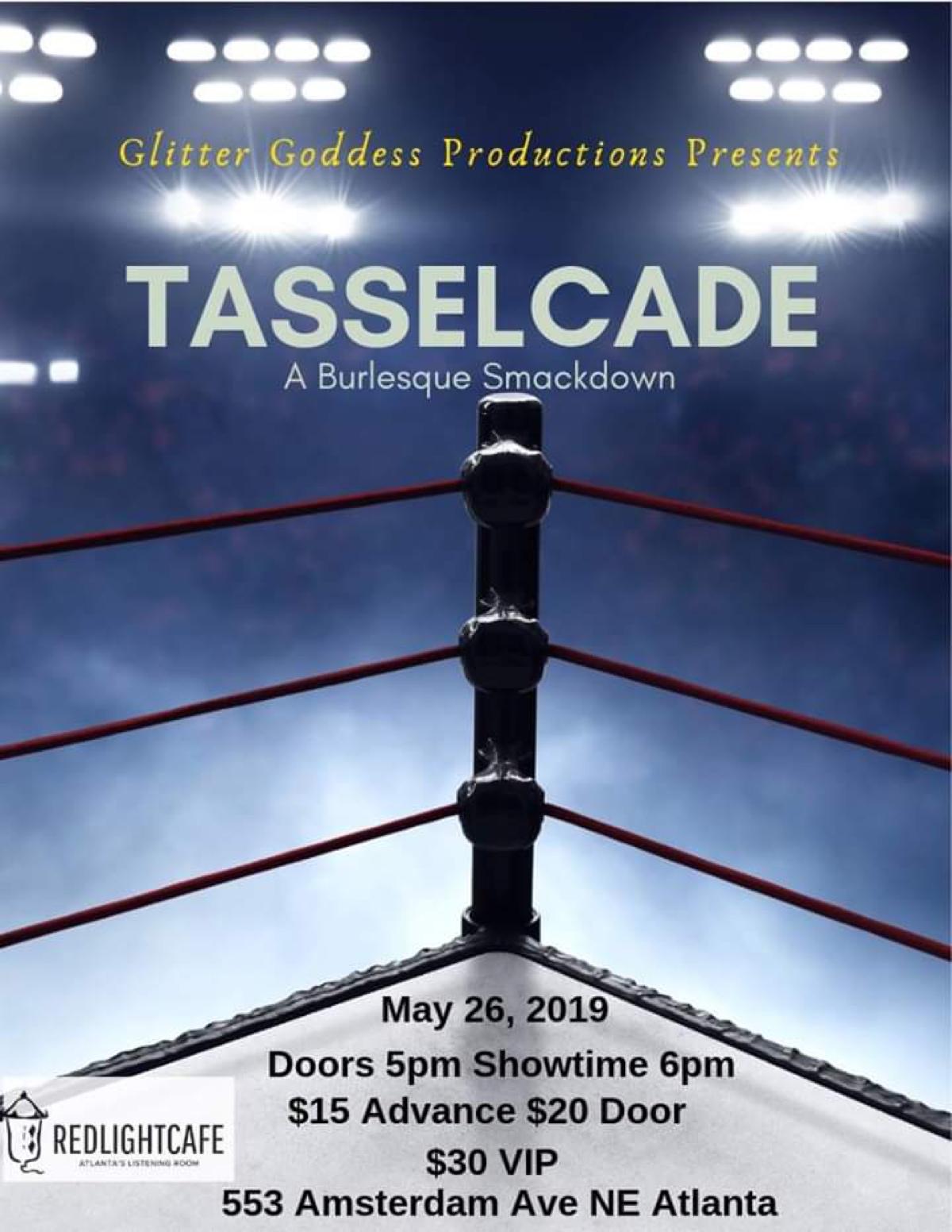 Tasselcade (A Burlesque Smackdown) — May 26, 2019 — Red Light Café, Atlanta, GA