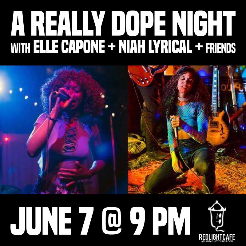 A Really Dope Night with Elle Capone, Niah Lyrical & Friends — June 7, 2019 — Red Light Café, Atlanta, GA
