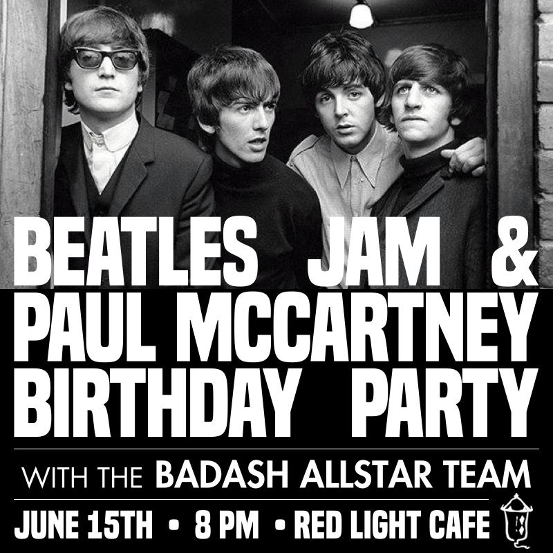 Beatles Jam / Paul McCartney's Bday Party w/ The BadAsh Allstar Team — June 15, 2019 — Red Light Café, Atlanta, GA