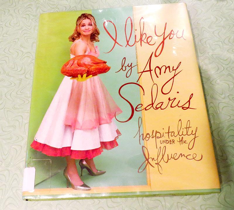 """""""I like You: Hospitality Under the Influence"""", by Amy Sedaris"""