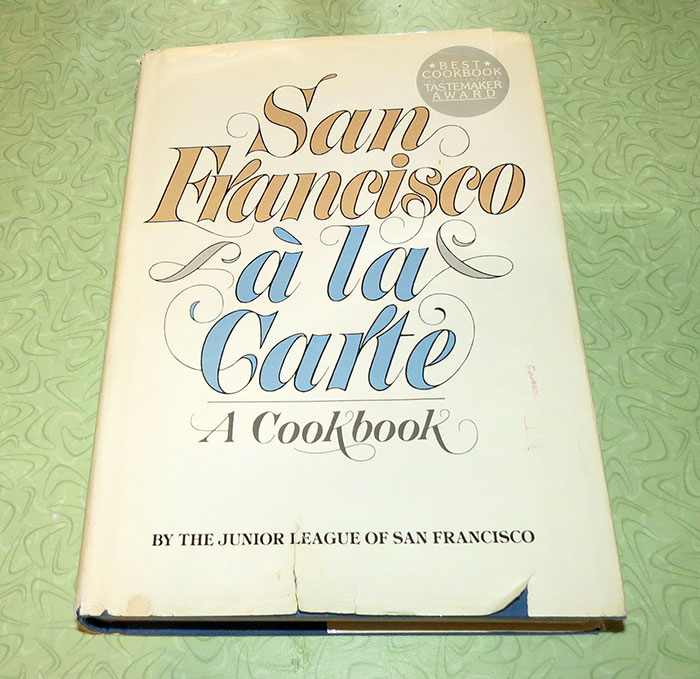 """San Francisco a la Carte"" by The Junior League of San Fransisco"