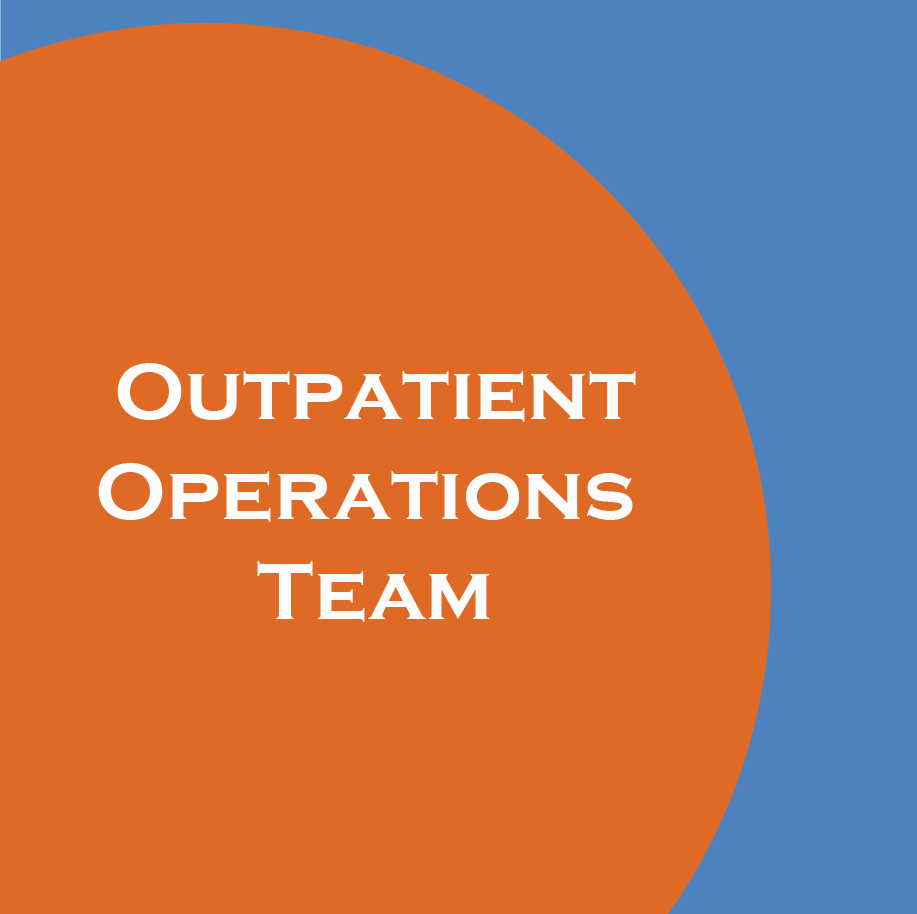 Click here for the Outpatient Operations Team