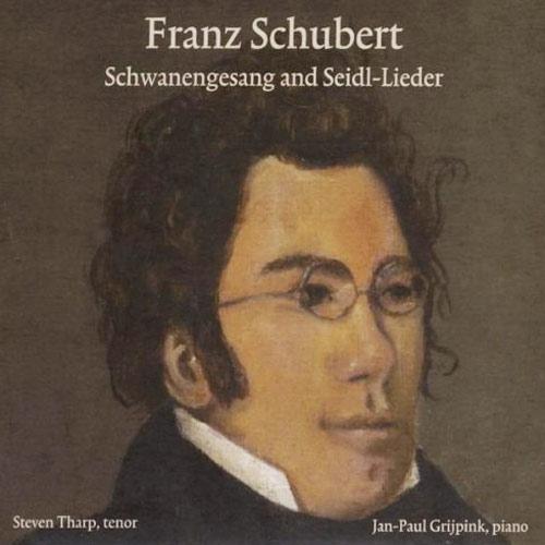 Franz Schubert:  Schwanengesang and Seidl-Lieder