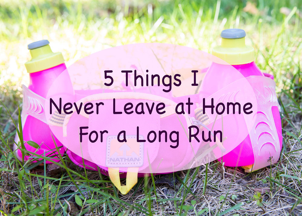 5 Things I Never Leave at Home for Long Runs