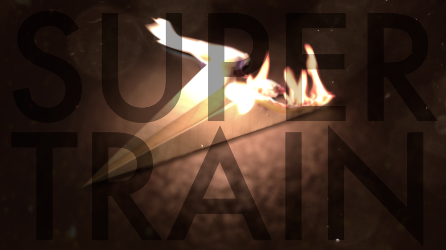 Super Train is coming. Watch the skies.