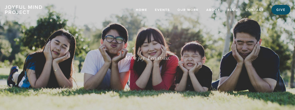 Website Redesign - Redesign the Joyful Mind Project website to better reflect the organization's values and goals.User ExperienceVisual Design