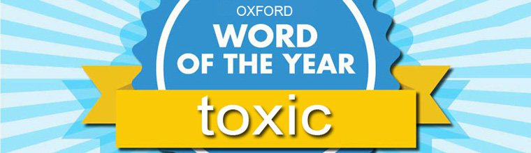 Oxford-Word-of-the-Year-toxic-banner-760x220.jpg