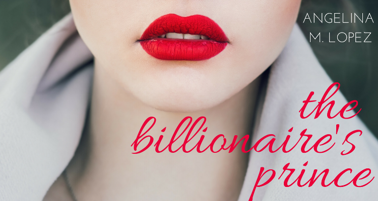 TheBillionairesPrince_AngelinaMLopez.jpg