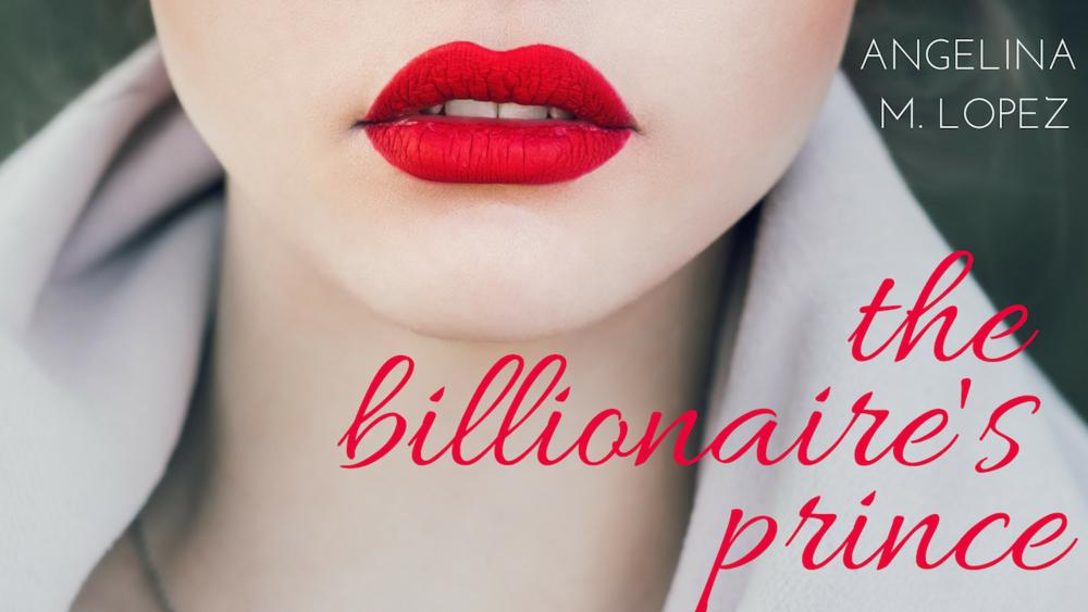 The Billionaire's Prince , a sexy single-title contemporary