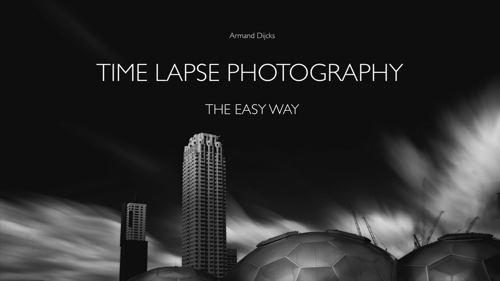 Time Lapse Photography, The Easy Way