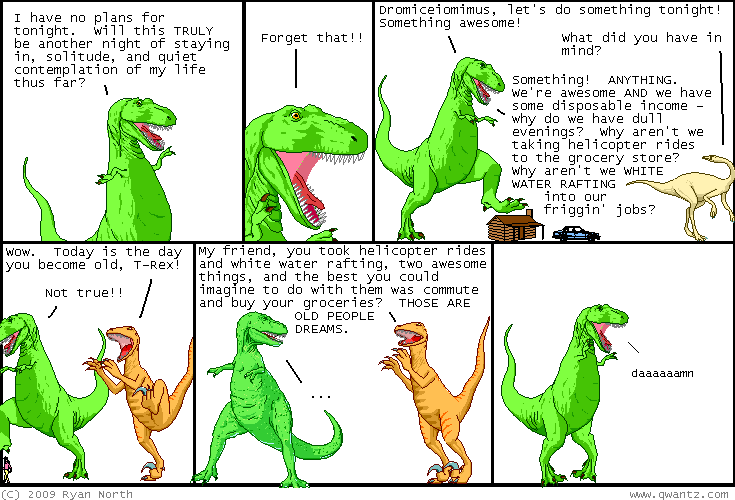 Dear Mr. Ryan North (Creator of Dinosaur Comics,)   Please stop recording my conversations and using them as material for your hilariously witty serial. I appreciate your cooperation in the  swift  resolution of this matter.   Utterly Sincerely,   Eve   via  Dinosaur Comics - March 18th, 2009 - awesome fun times!
