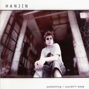 Hanjin Tan Something I Couldn't Keep 唱片公司: Big Jin Productions  1 You can take it away (曲、詞、編、監) 2 You can take it away (曲、詞、編、監) 3 Something I couldn't keep (曲、詞、編、監)