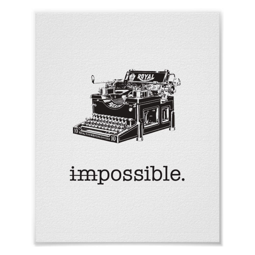 Impossible — Posible Poster   Choose your size & paper