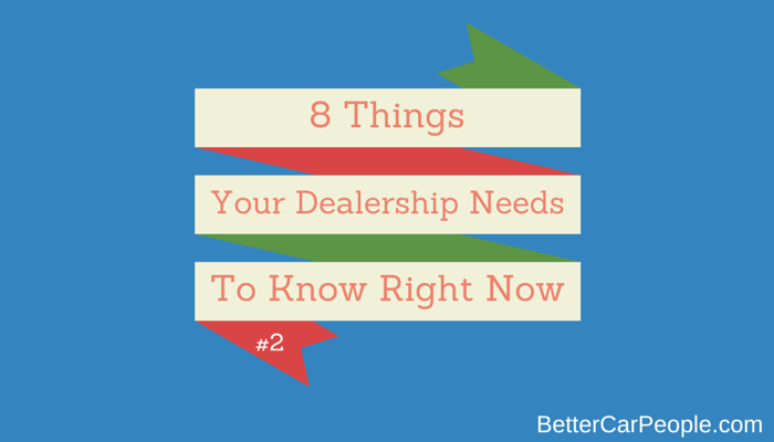 8 Things Your Dealership Needs to Know Right Now