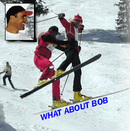 """Bad Bob"" & Glen Plake getting some air.   Scroll down to see Bob in action."