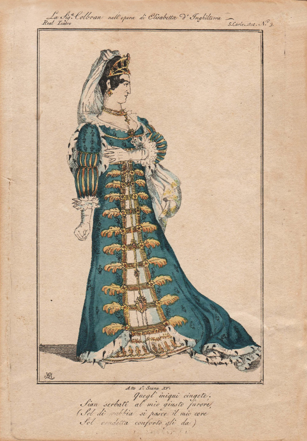 / Elisabetta regina d'Inghilterra     Isabella Colbran nel ruolo di Elisabetta regina d'Inghilterra. Incisione acquerellata, Napoli, 1818.