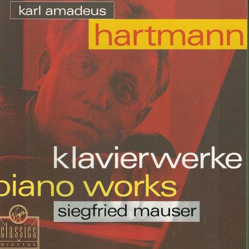 Karl Amadeus Hartmann:Piano Music Siegfried Hauser Virgin Classics