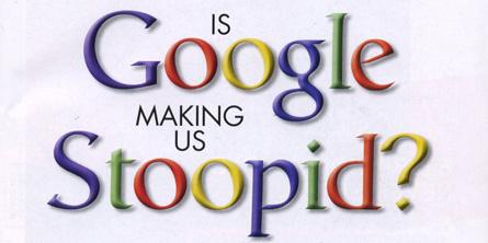 IsGoogleMakingUsStoopid.jpg