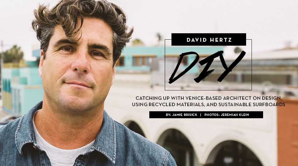 david hertz surf line venice surfline recycled materials sustainable surfboards