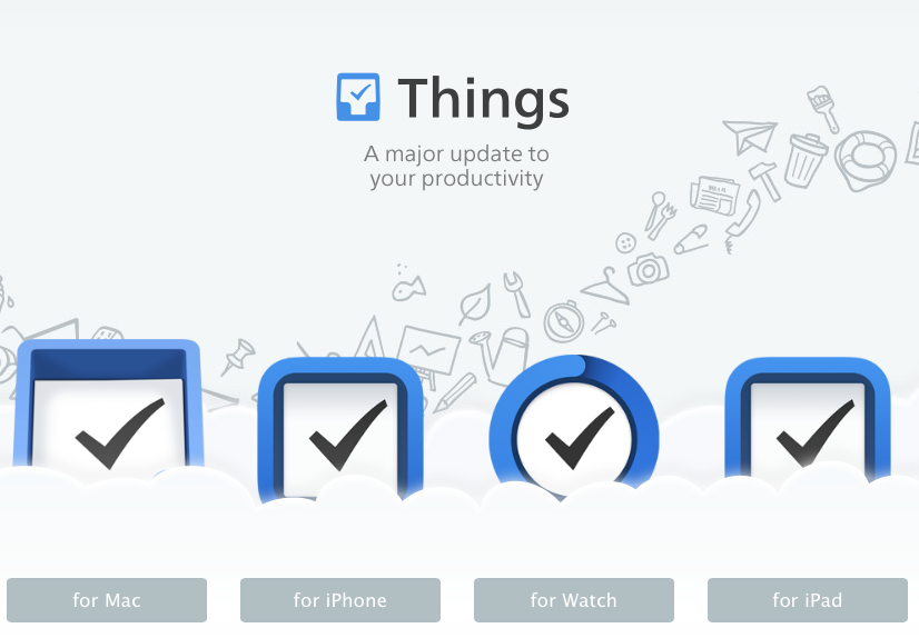 Things comes available in mac, iPhone and iPad apps - and even now for the watch!