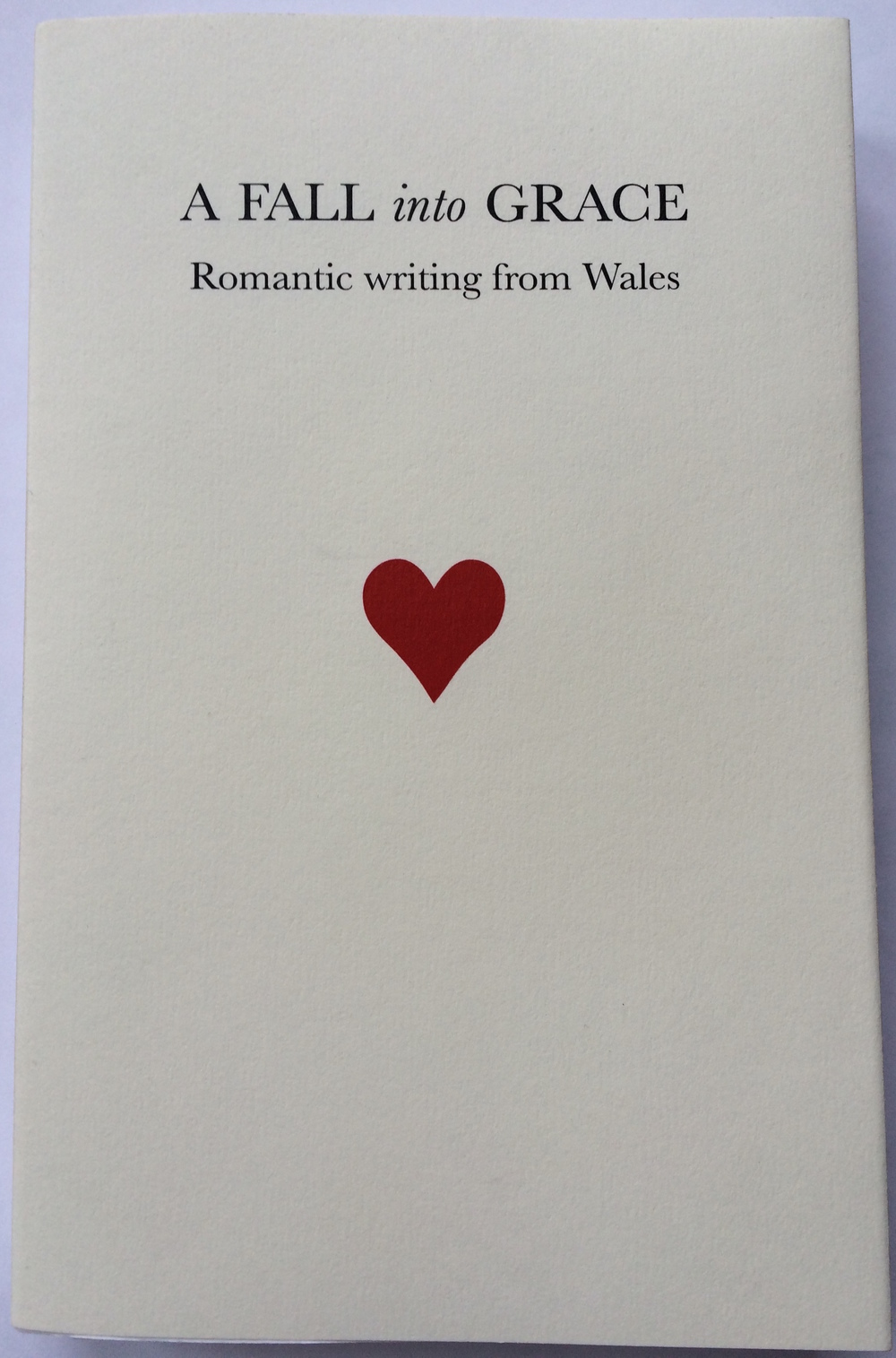 'A Fall into Grace romantic writing from Wales'  paperback edition designed by: Jackie Chettur, published by Addo