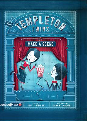 The Templeton Twins Make A Scene  (#2 in the series) by Ellis Weiner, illustrated by Jeremy Holmes (Chronicle Books, Oct 2013)