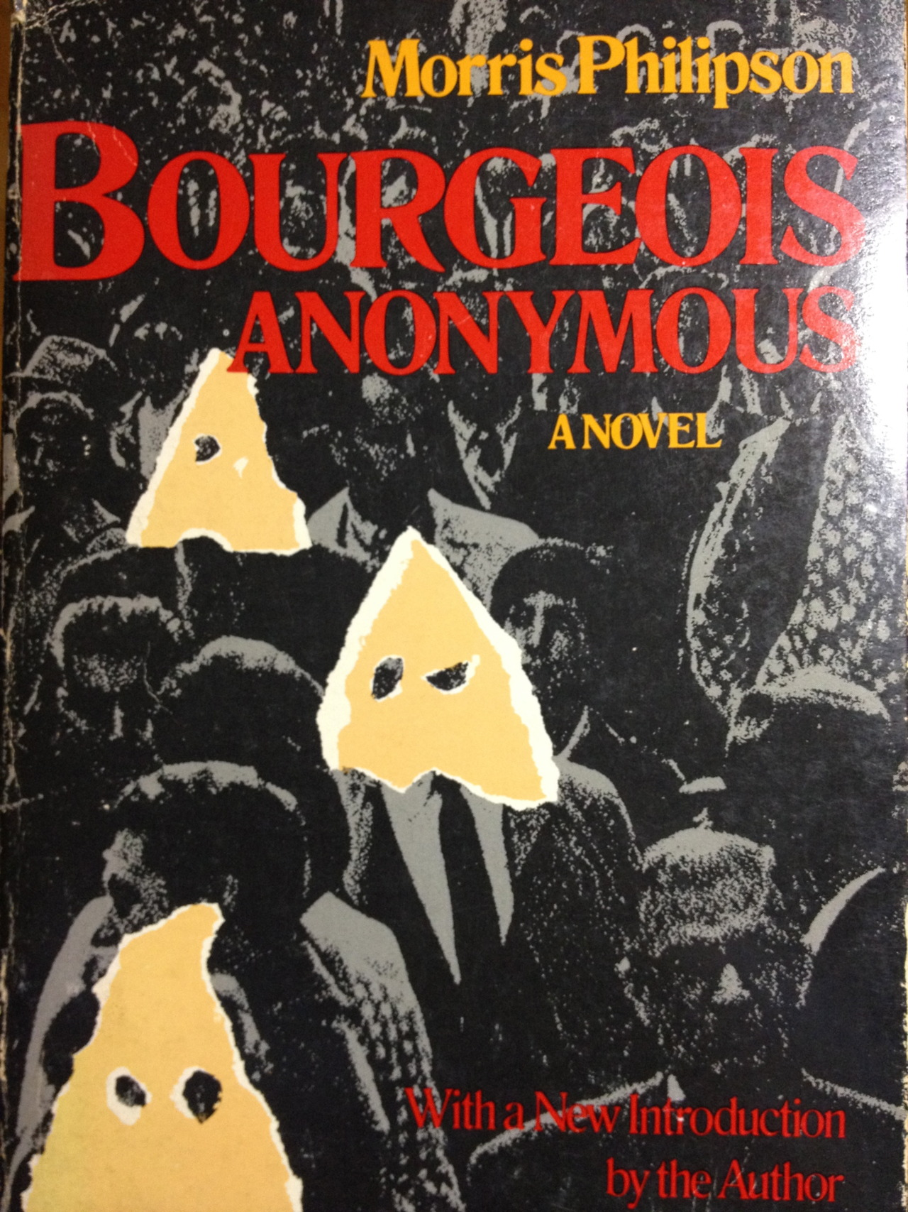 I bought this at Louie's Bookstore Cafe in Baltimore in the late 80's. It was first published in 1965; this was a reprint. In the opening pages, a young woman puts on a hood to protect her anonymity and enters a meeting where the bourgeois confess their sins of middle-class mediocrity and conformity. Satire.