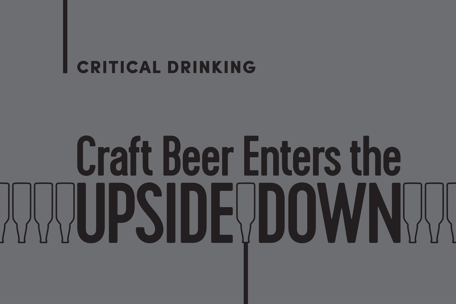 Craft Beer Enters The Upside Down A Design Analysis Good Beer