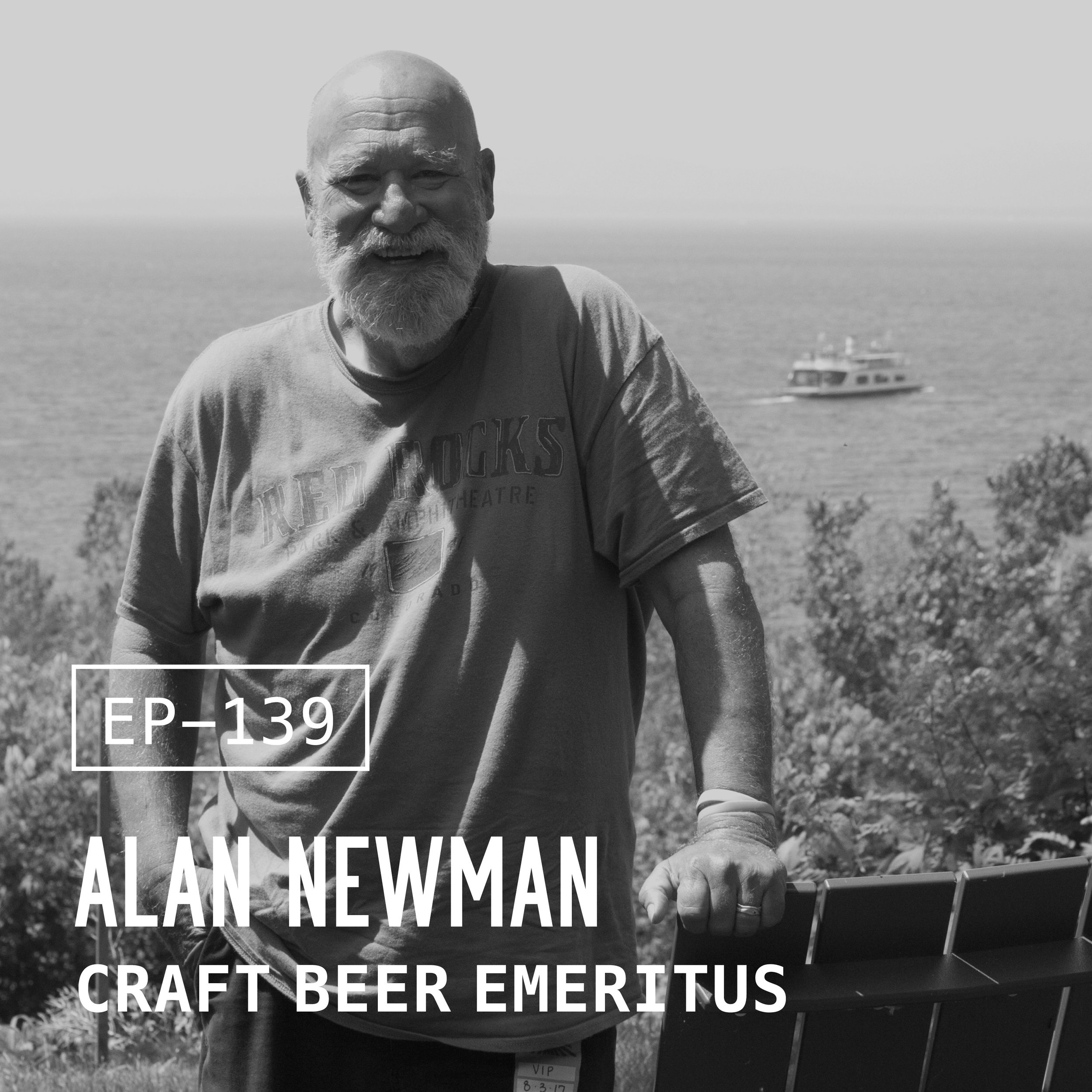 EP 139 Alan Newman, Craft Beer Emeritus