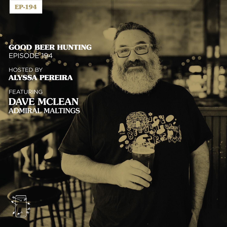 EP-194 Dave McLean of Admiral Maltings — Good Beer Hunting
