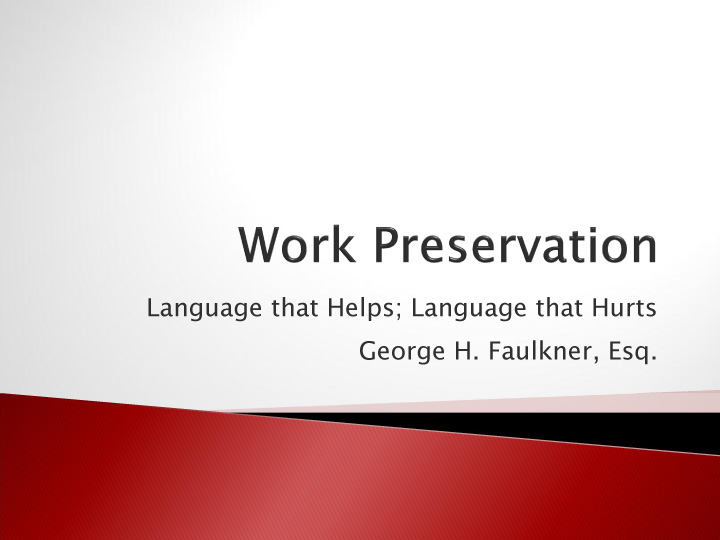 Work Preservation: Language that Helps; Language that Hurts (July 2012)