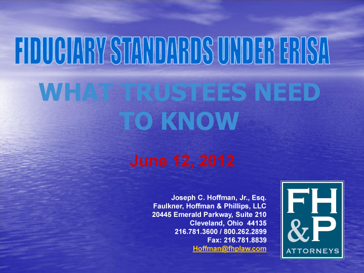Fiduciary Standards under ERISA: What Trustees Need to Know (June 2012)