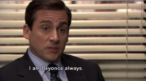 You are definitely Beyonce.