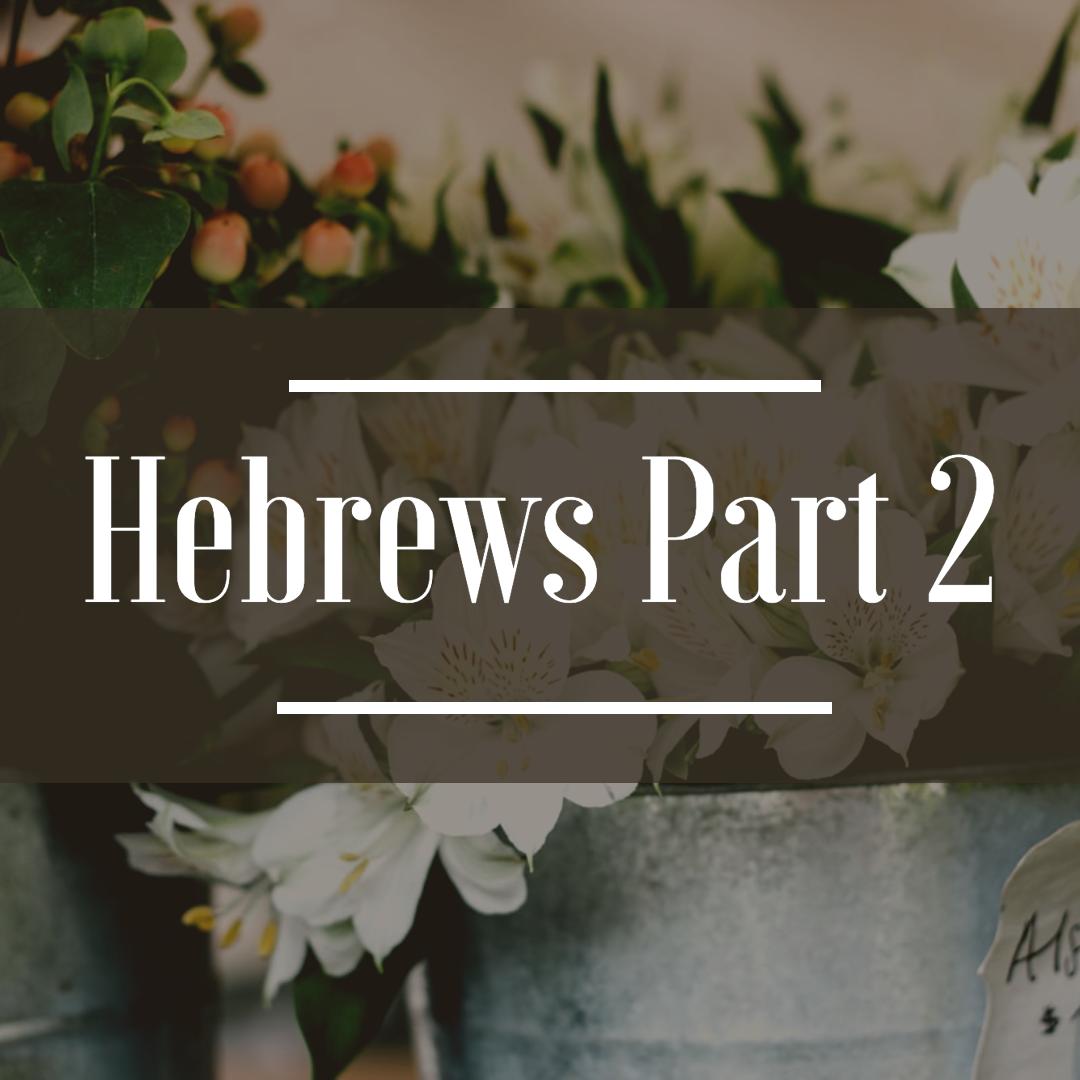 Hebrews, Part 2 (Chapters 8-13) — Scripture Paths