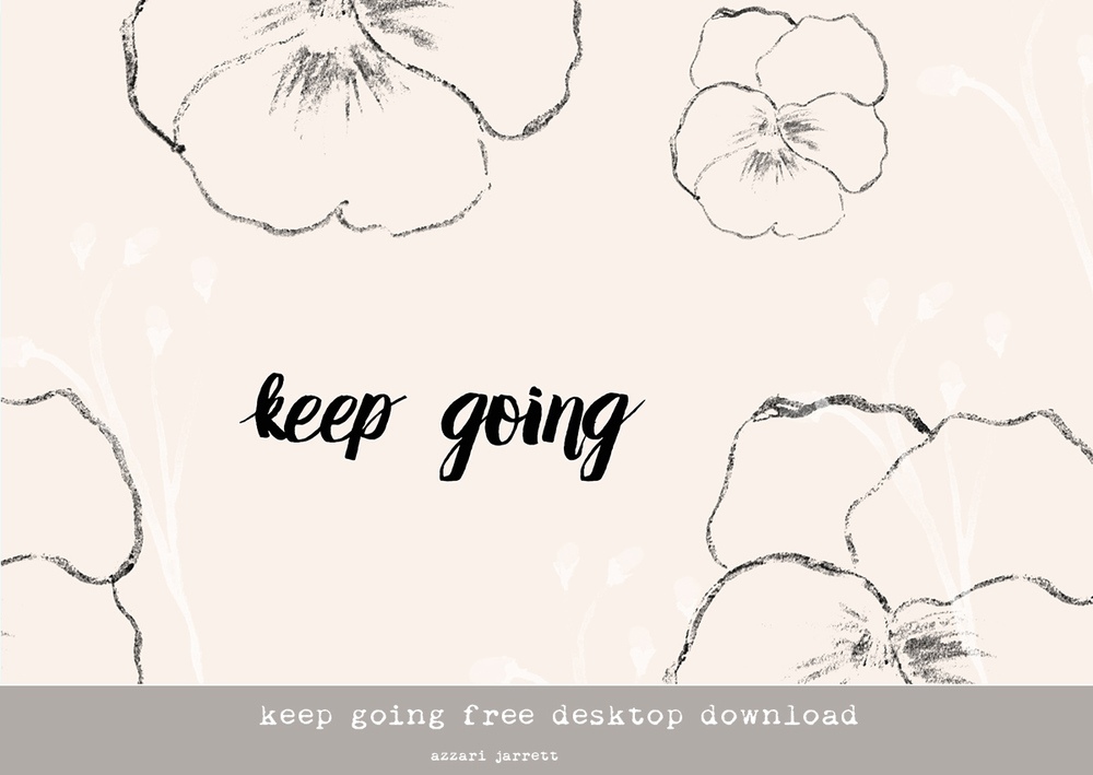 Keep Going Free Desktop Download | Azzari Jarrett