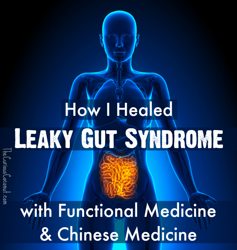 How I Healed Leaky Gut Syndrome with Functional Medicine and Chinese Medicine // TheCuriousCoconut.com #leakygut #chinesemedicine #functionalmedicine