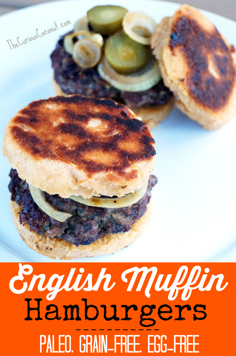 English Muffin Hamburgers - #paleo #grainfree #eggfree // TheCuriousCoconut.com