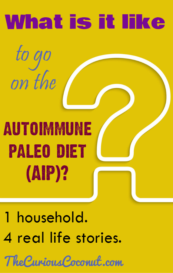 What is it like to go on the autoimmune paleo diet (AIP)? 1 household - 4 real life stories // TheCuriousCoconut.com