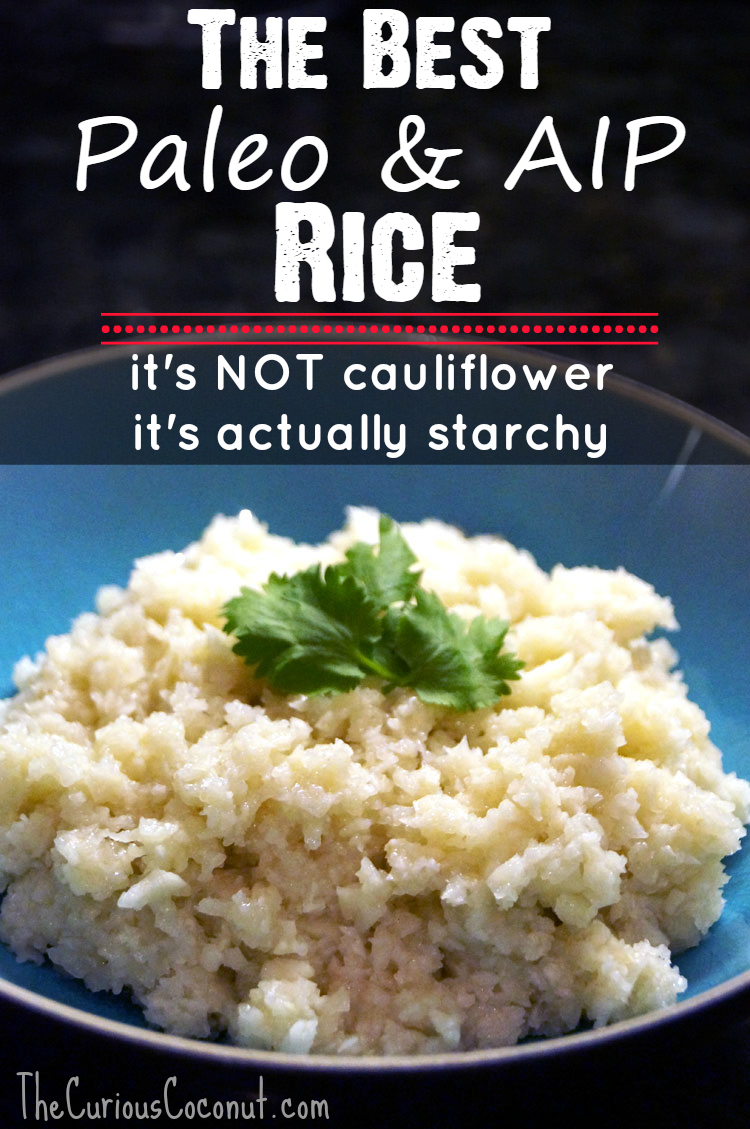 The best ever #paleo #AIP #rice substitute - NOT cauliflower! // TheCuriousCoconut