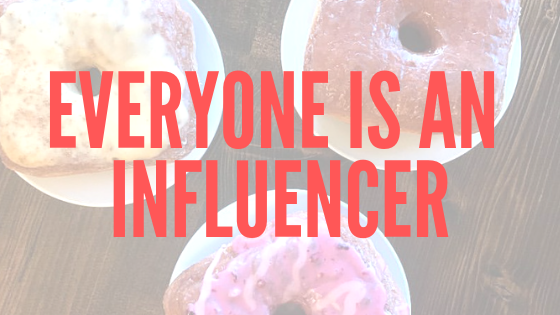 Everyone is an influencer.png