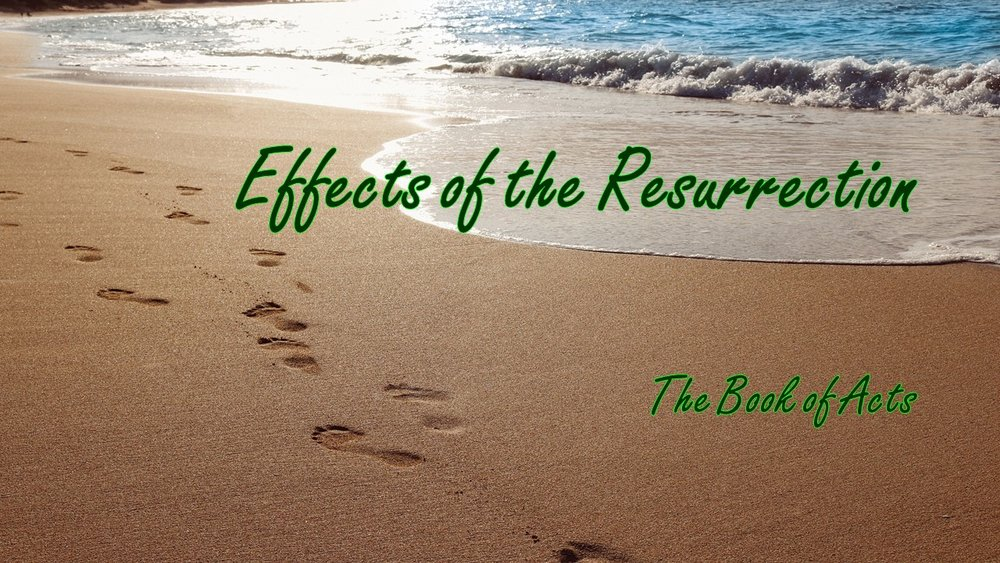 Effects of the Resurrection 2017 - Renfrew Baptist Church
