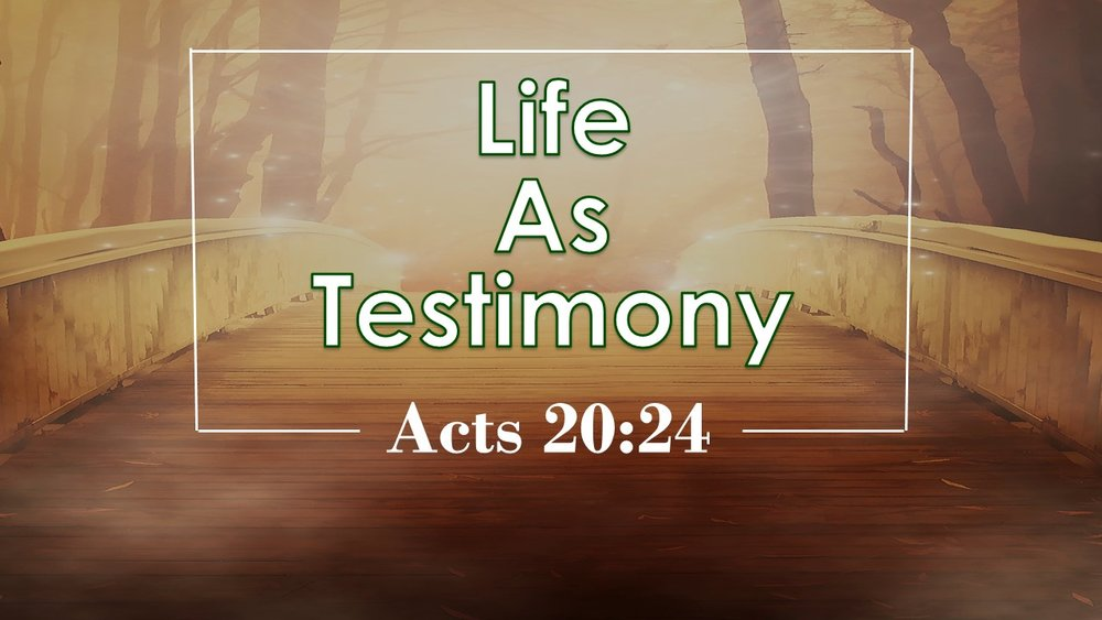 Life as Testimony 2017-09-10.jpg